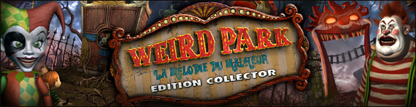 Weird Park: La Mélodie du Malheur Edition Collector